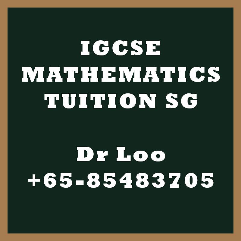 IGCSE Mathematics Home Tuition Singapore