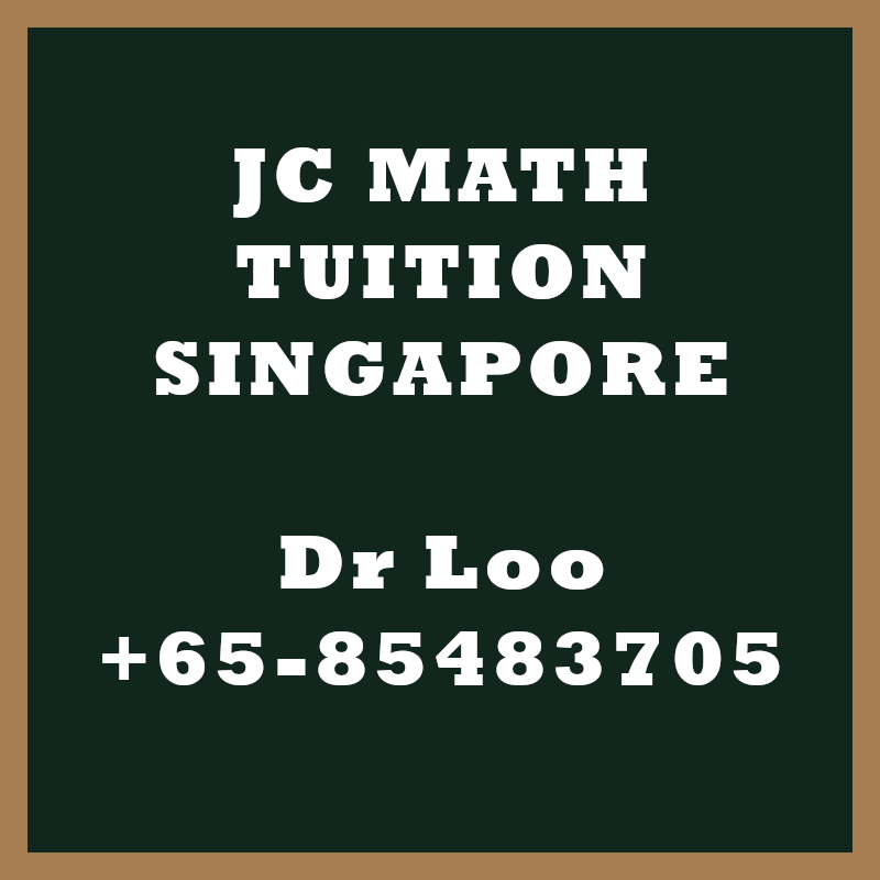 JC Math Home Tutor in Singapore