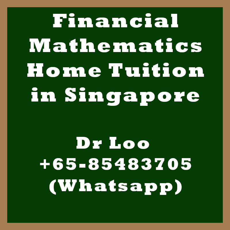 Financial Mathematics Home Tuition in Singapore