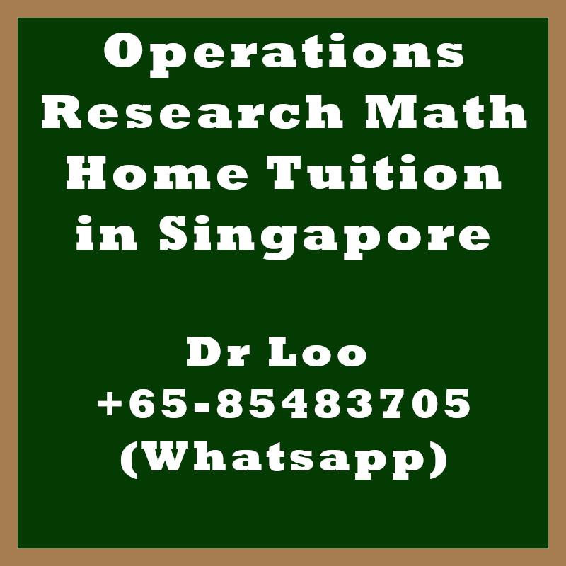 Operations Research Math Home Tuition in Singapore