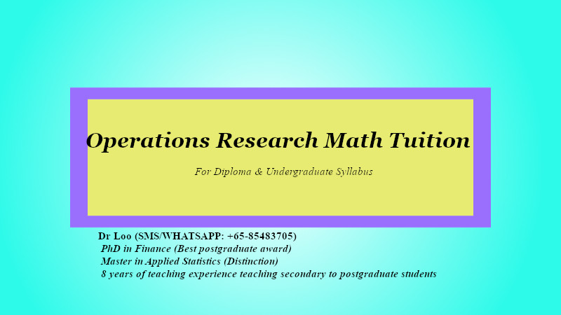 Operations Research Math Tuition in Singapore